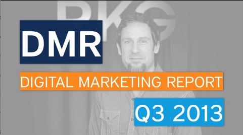 Digital Marketing Report, Q3 2013 - Social and Mobile